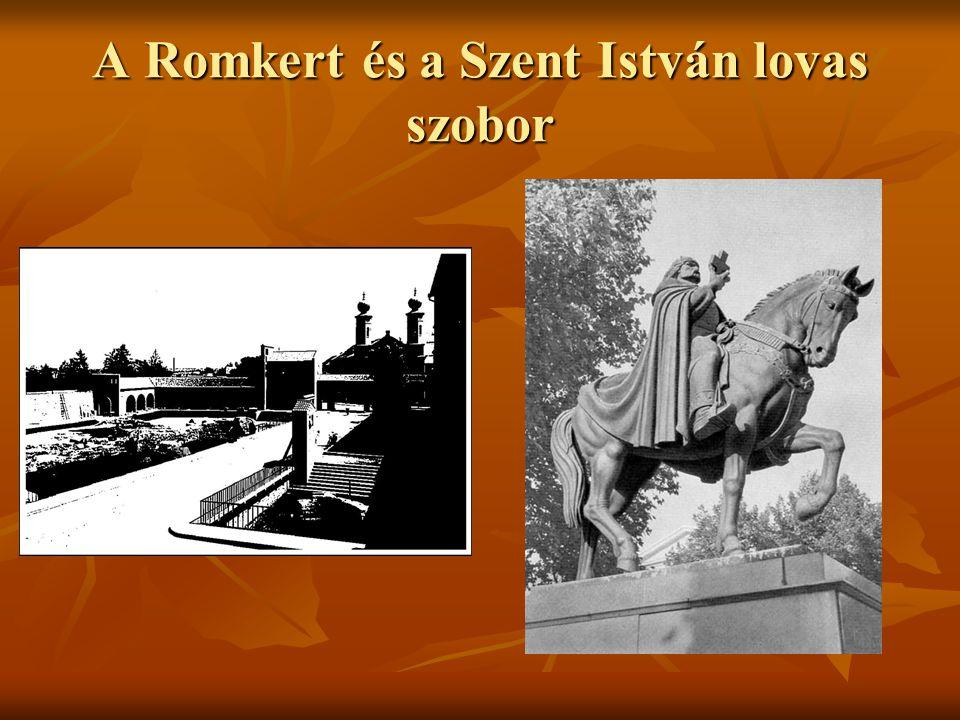 A Romkert és a Szent István lovas szobor