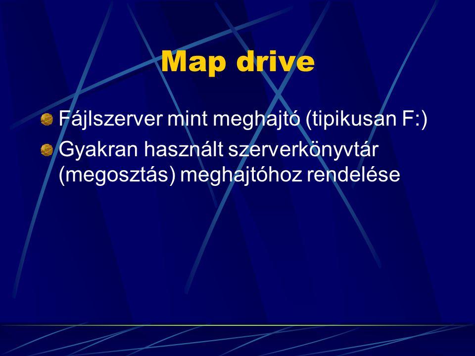 Map drive Fájlszerver mint meghajtó (tipikusan F:)