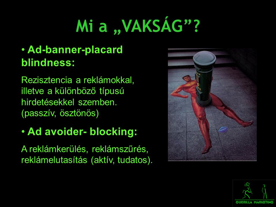 "Mi a ""VAKSÁG Ad-banner-placard blindness: Ad avoider- blocking:"