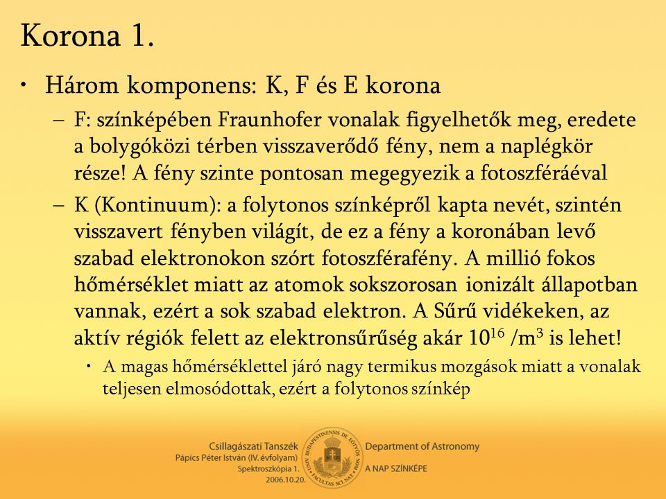 Korona 1. Három komponens: K, F és E korona