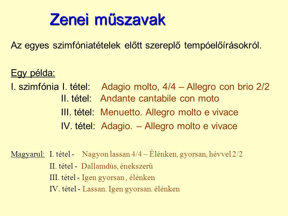 Zenei műszavak Az egyes szimfóniatételek előtt szereplő tempóelőírásokról. Egy példa: