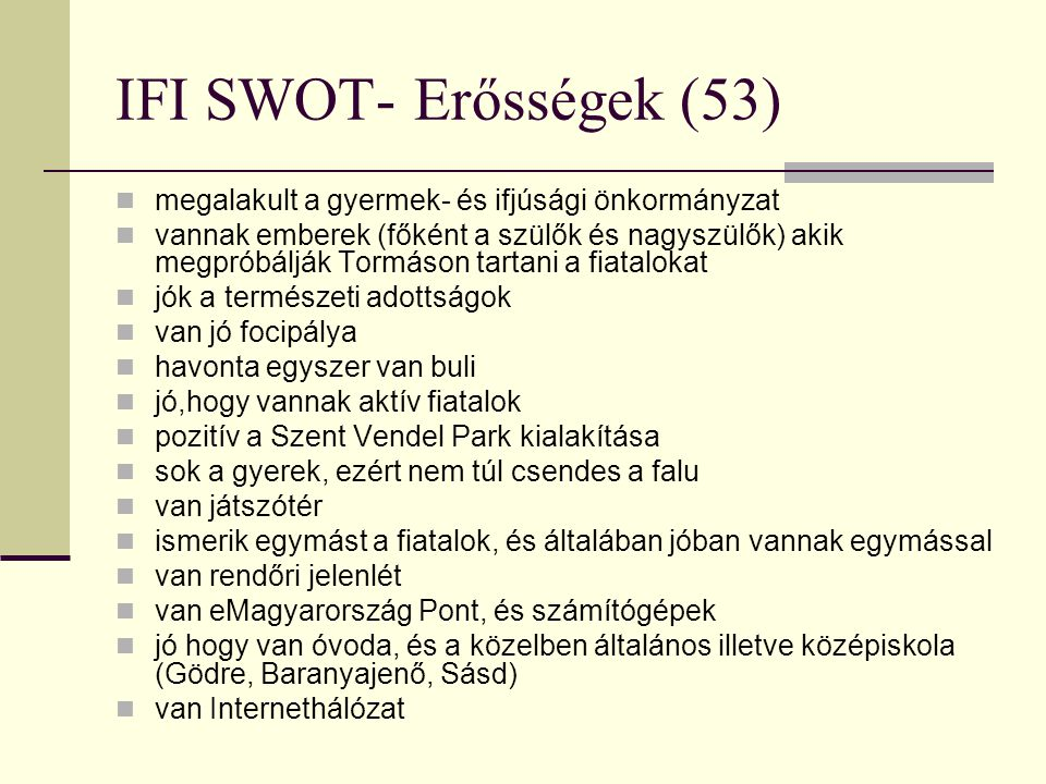 IFI SWOT- Erősségek (53) megalakult a gyermek- és ifjúsági önkormányzat.