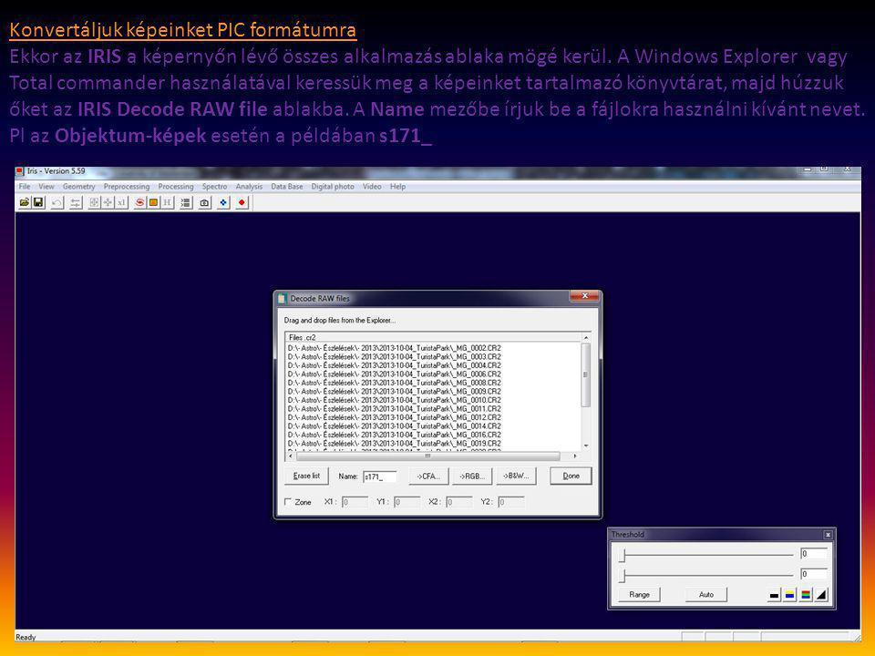 Konvertáljuk képeinket PIC formátumra Ekkor az IRIS a képernyőn lévő összes alkalmazás ablaka mögé kerül.