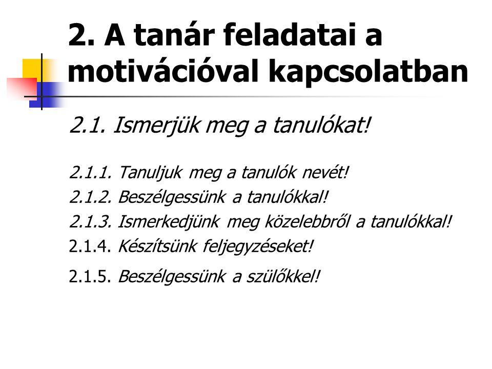 2. A tanár feladatai a motivációval kapcsolatban