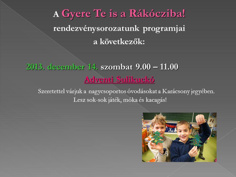 A Gyere Te is a Rákócziba! rendezvénysorozatunk programjai