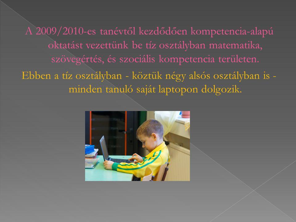 A 2009/2010-es tanévtől kezdődően kompetencia-alapú oktatást vezettünk be tíz osztályban matematika, szövegértés, és szociális kompetencia területen.
