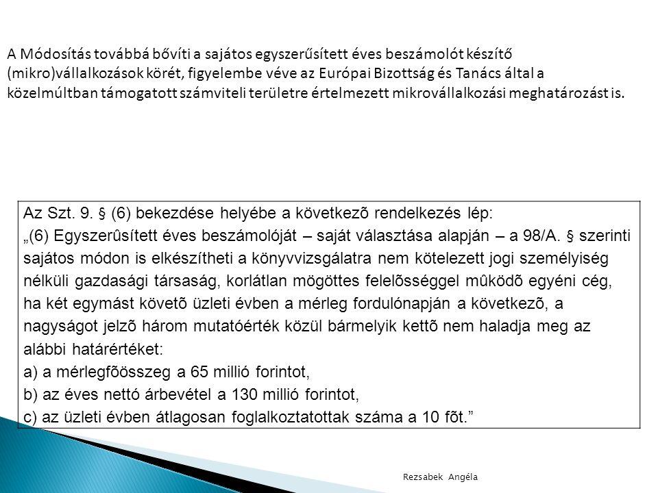Az Szt. 9. § (6) bekezdése helyébe a következõ rendelkezés lép: