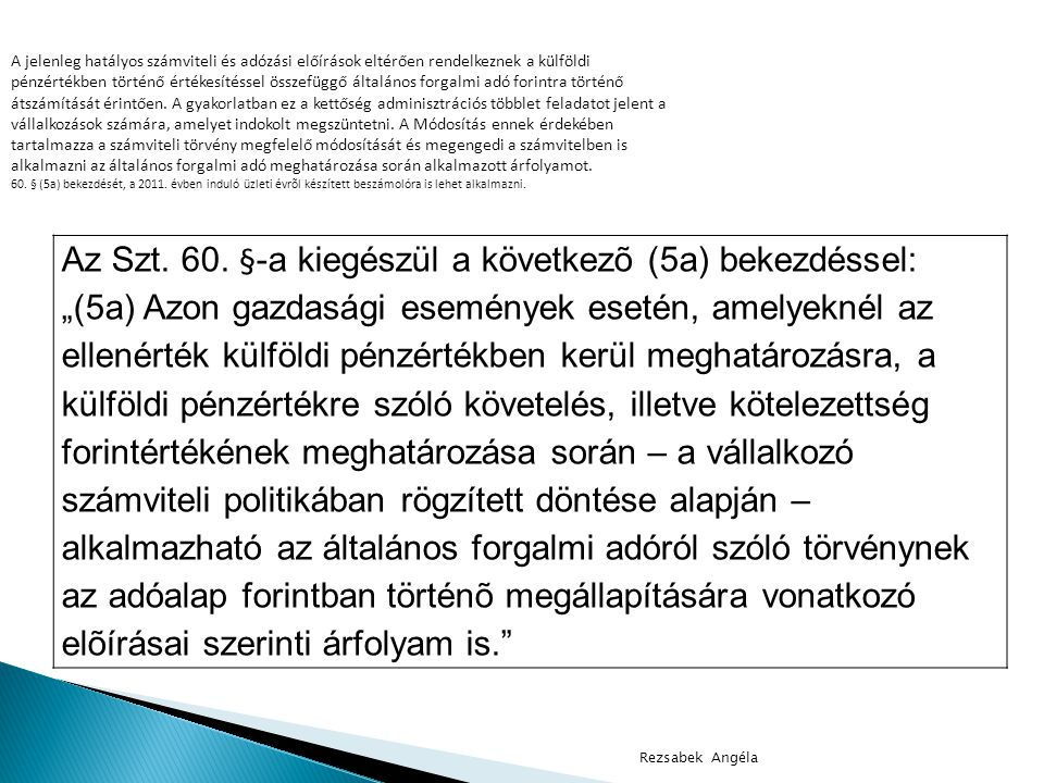 Az Szt. 60. §-a kiegészül a következõ (5a) bekezdéssel: