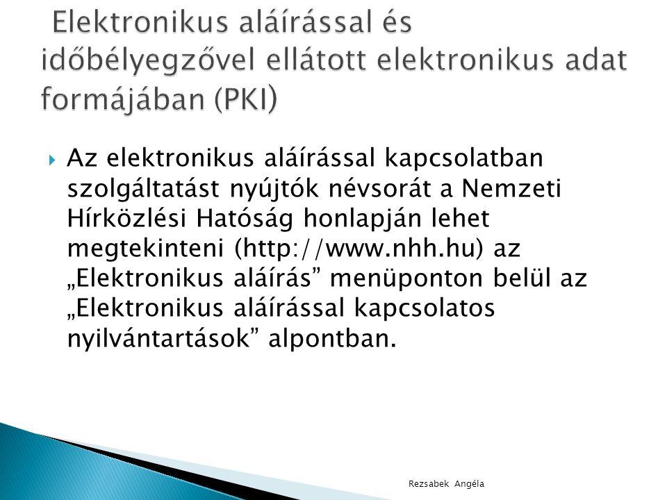 Elektronikus aláírással és időbélyegzővel ellátott elektronikus adat formájában (PKI)