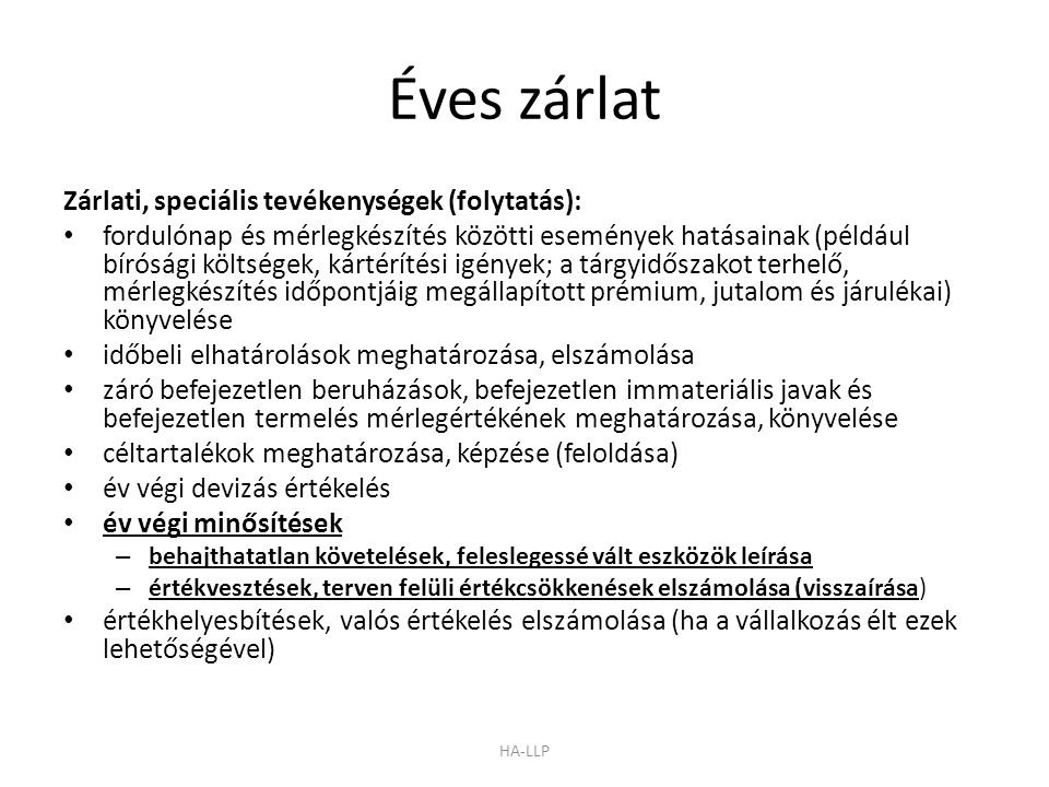 Éves zárlat Zárlati, speciális tevékenységek (folytatás):
