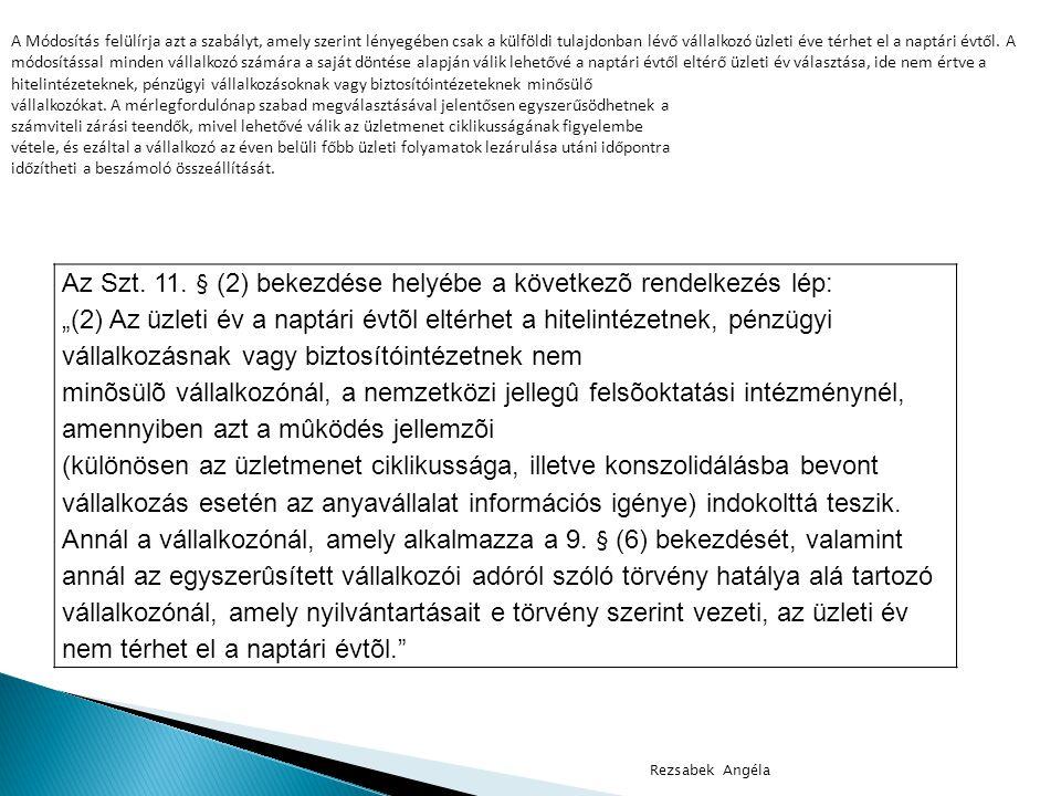 Az Szt. 11. § (2) bekezdése helyébe a következõ rendelkezés lép: