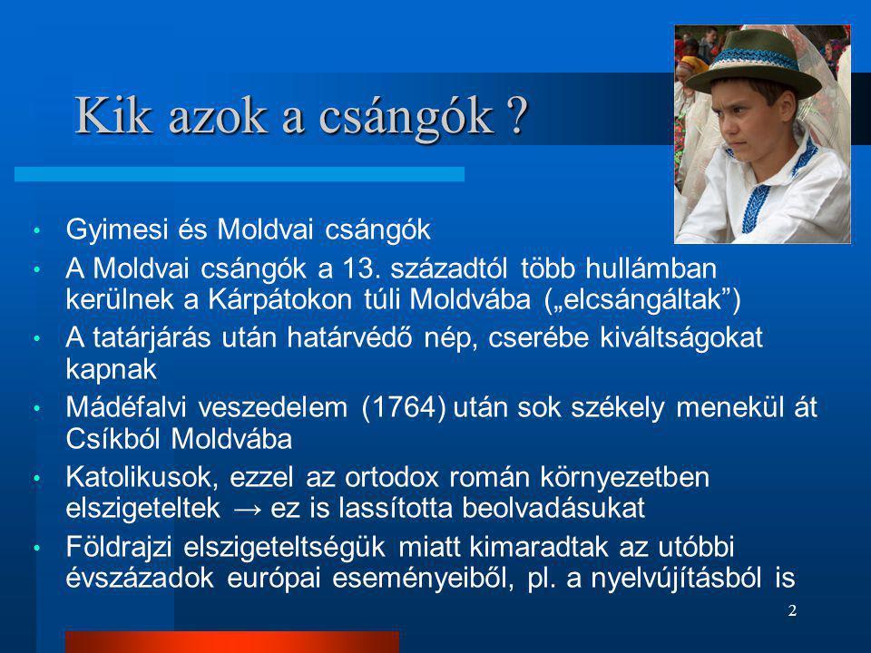 Kik azok a csángók Gyimesi és Moldvai csángók