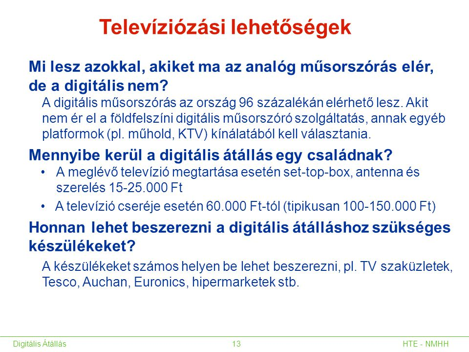 Televíziózási lehetőségek