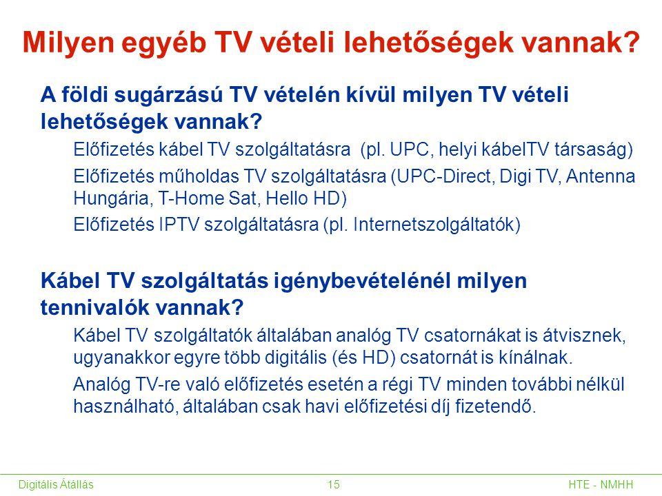 Milyen egyéb TV vételi lehetőségek vannak