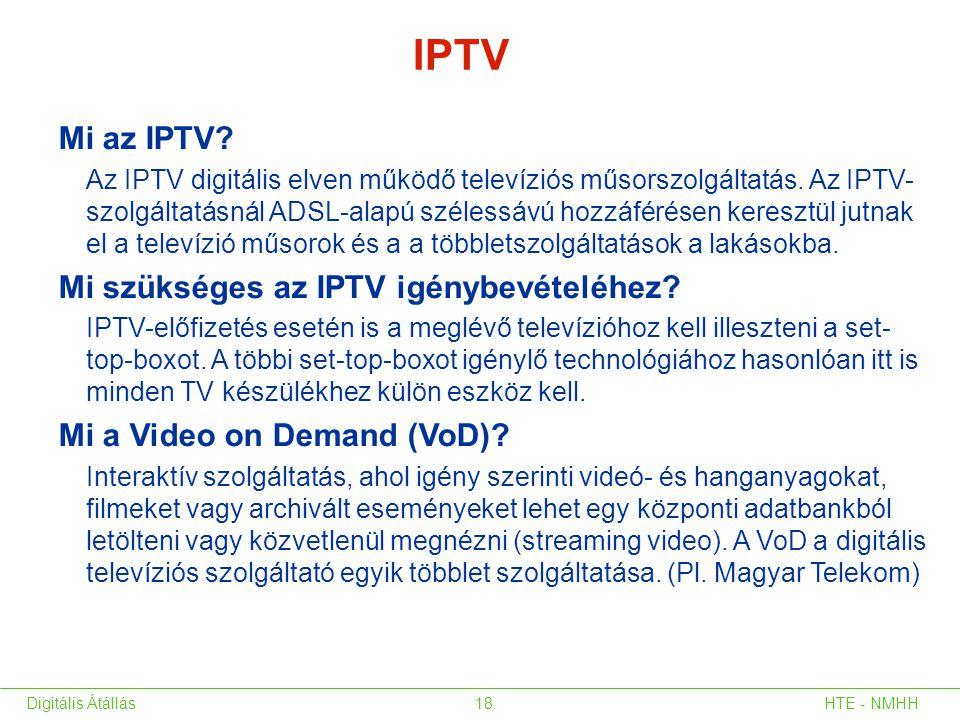 IPTV Mi az IPTV Mi szükséges az IPTV igénybevételéhez
