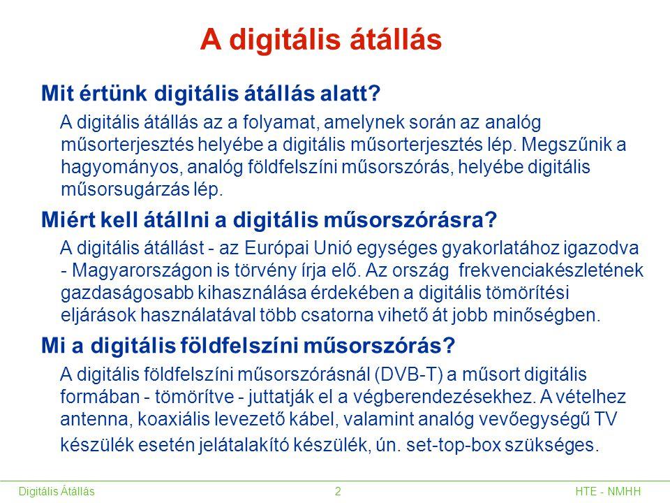 A digitális átállás Mit értünk digitális átállás alatt