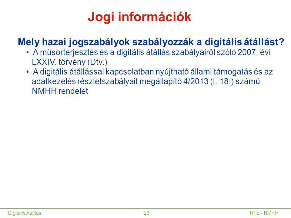 Jogi információk Mely hazai jogszabályok szabályozzák a digitális átállást