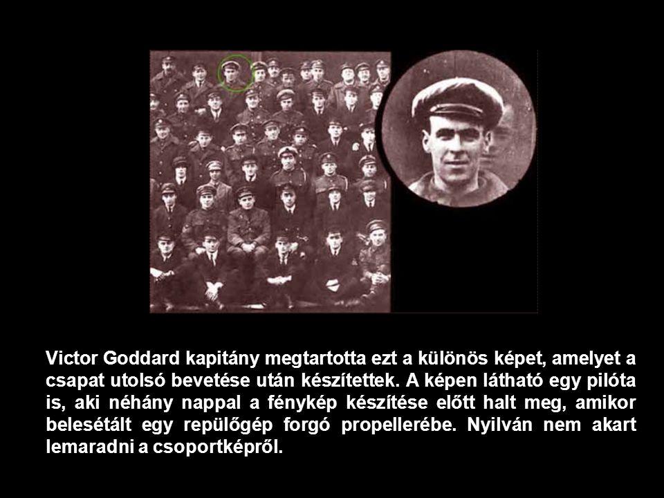 Victor Goddard kapitány megtartotta ezt a különös képet, amelyet a csapat utolsó bevetése után készítettek.