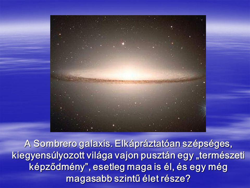 A Sombrero galaxis.