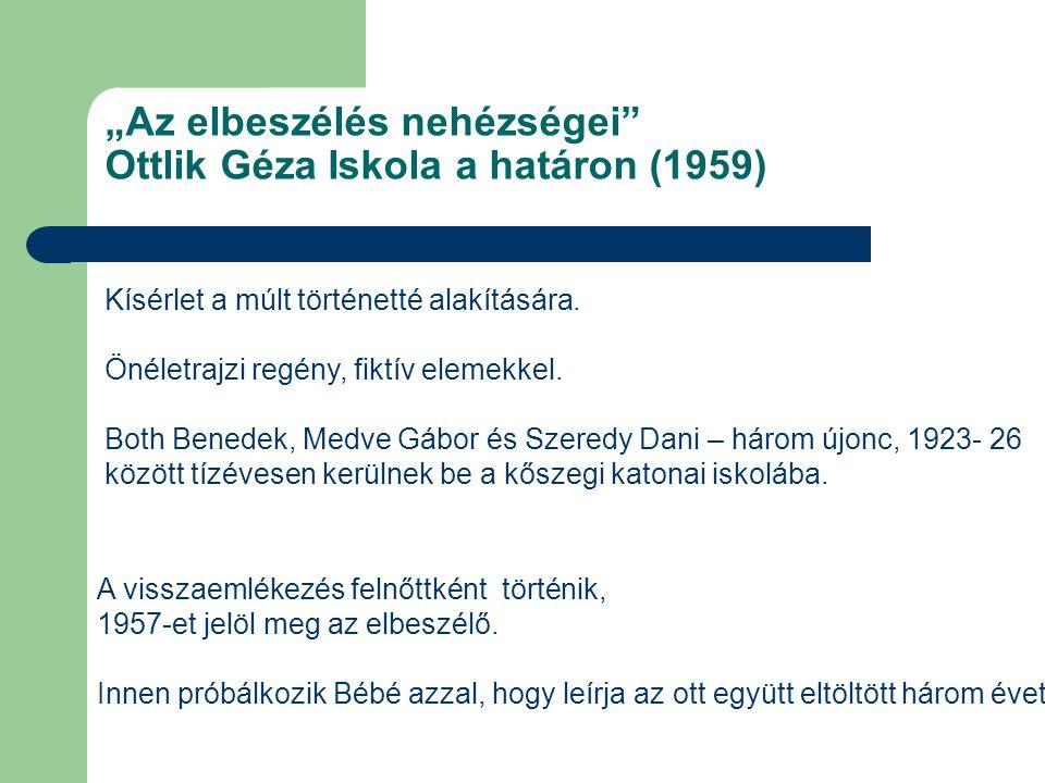 """""""Az elbeszélés nehézségei Ottlik Géza Iskola a határon (1959)"""