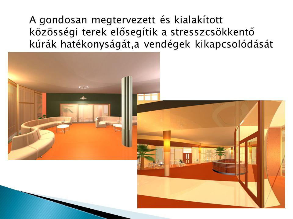 A gondosan megtervezett és kialakított közösségi terek elősegítik a stresszcsökkentő kúrák hatékonyságát,a vendégek kikapcsolódását