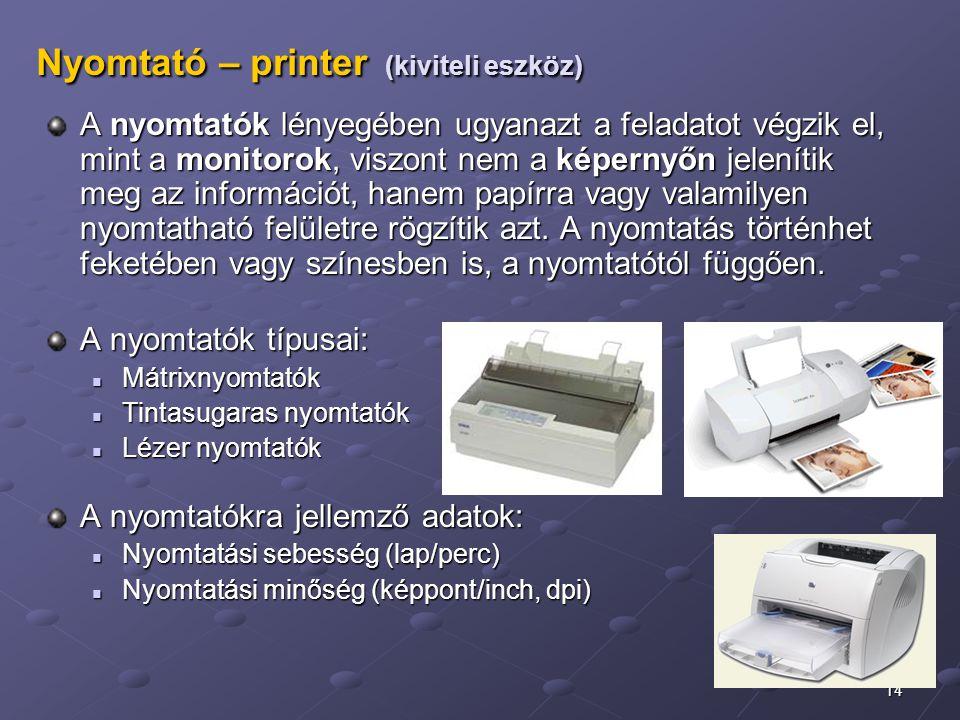 Nyomtató – printer (kiviteli eszköz)