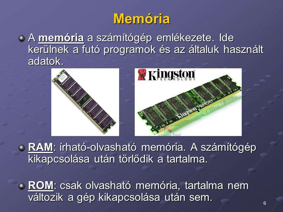 Memória A memória a számítógép emlékezete. Ide kerülnek a futó programok és az általuk használt adatok.
