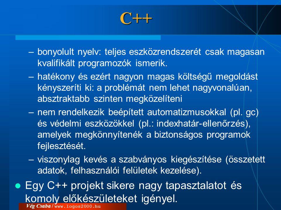 C++ bonyolult nyelv: teljes eszközrendszerét csak magasan kvalifikált programozók ismerik.