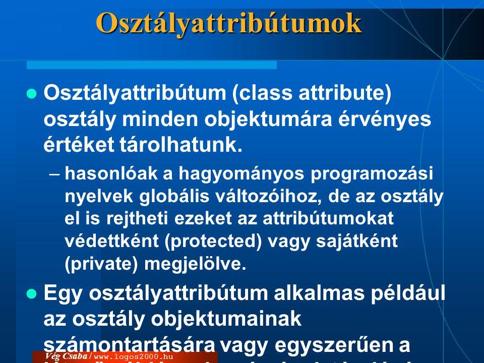 Osztályattribútumok Osztályattribútum (class attribute) osztály minden objektumára érvényes értéket tárolhatunk.