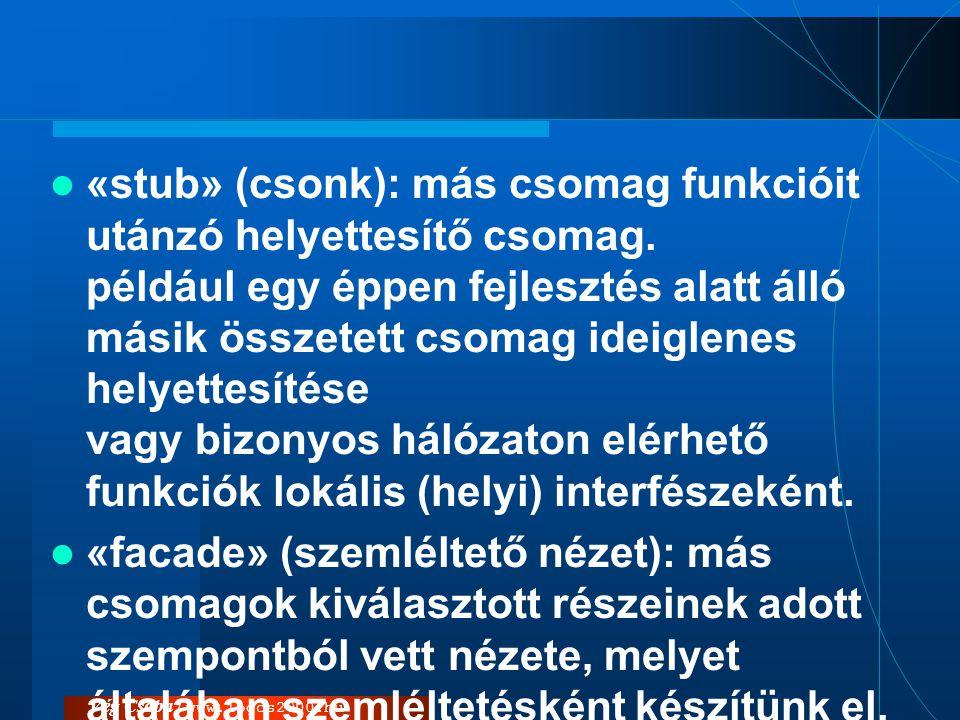 «stub» (csonk): más csomag funkcióit utánzó helyettesítő csomag