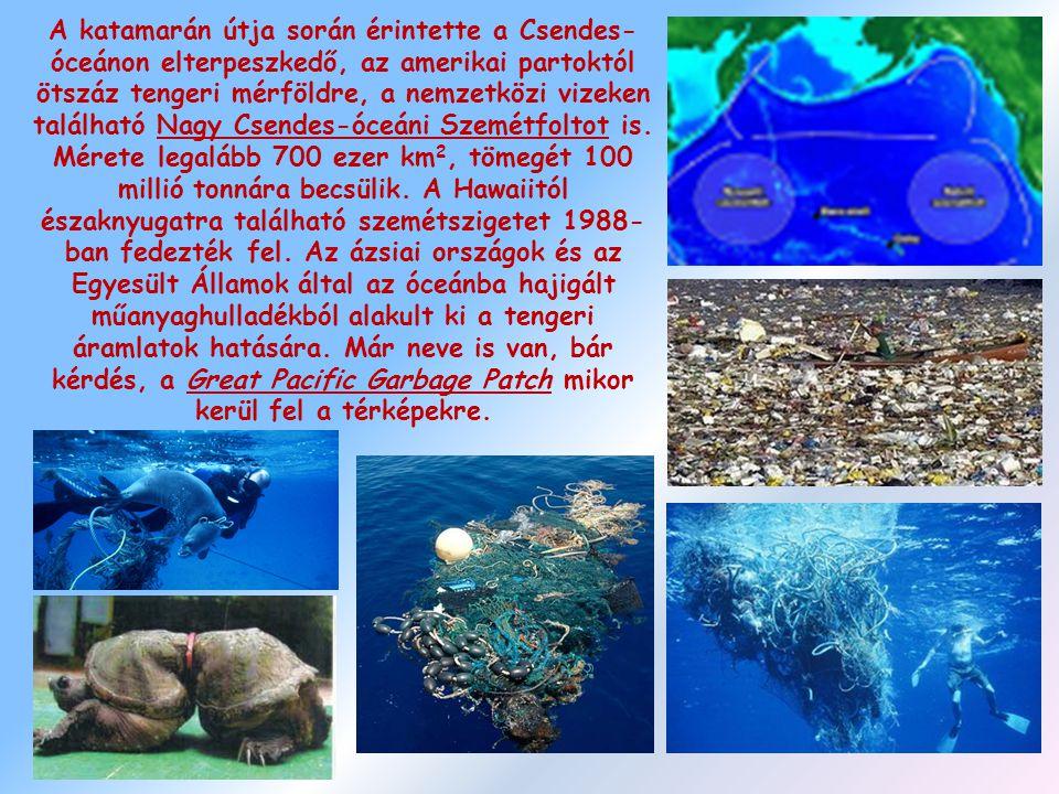 A katamarán útja során érintette a Csendes-óceánon elterpeszkedő, az amerikai partoktól ötszáz tengeri mérföldre, a nemzetközi vizeken található Nagy Csendes-óceáni Szemétfoltot is.
