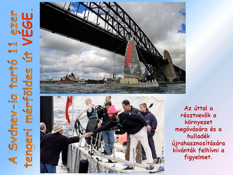 A Sydney-ig tartó 11 ezer tengeri mérföldes út VÉGE.