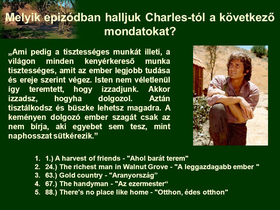 Melyik epizódban halljuk Charles-tól a következő mondatokat