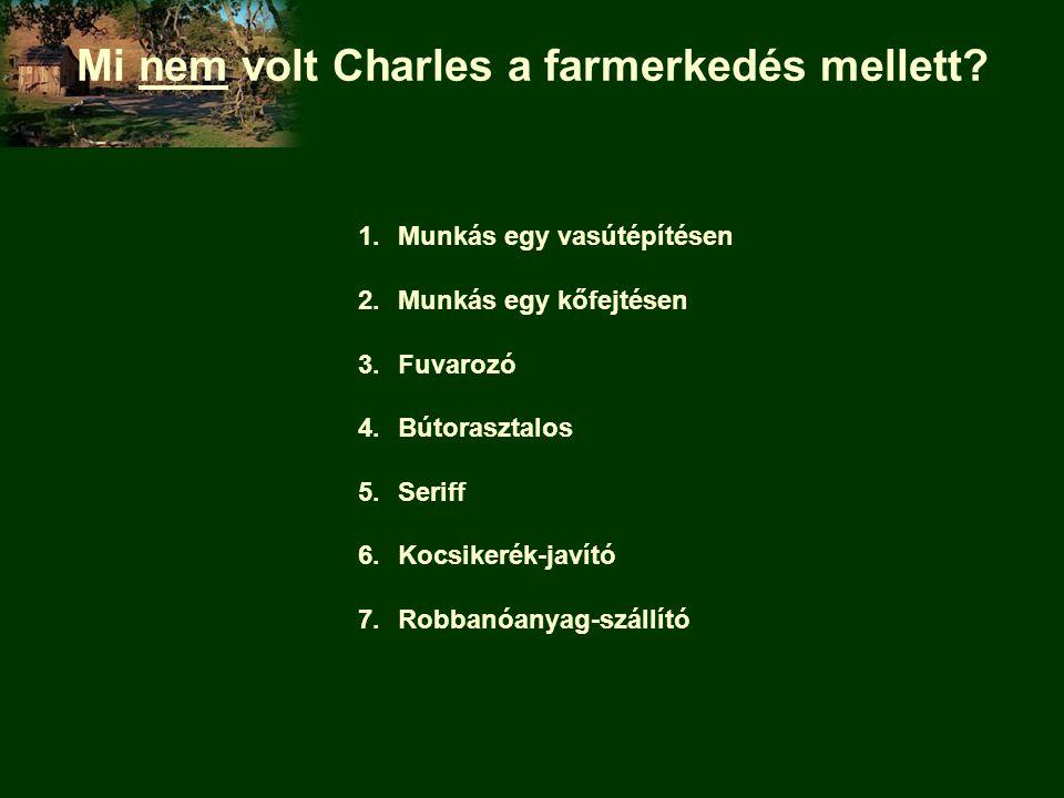 Mi nem volt Charles a farmerkedés mellett