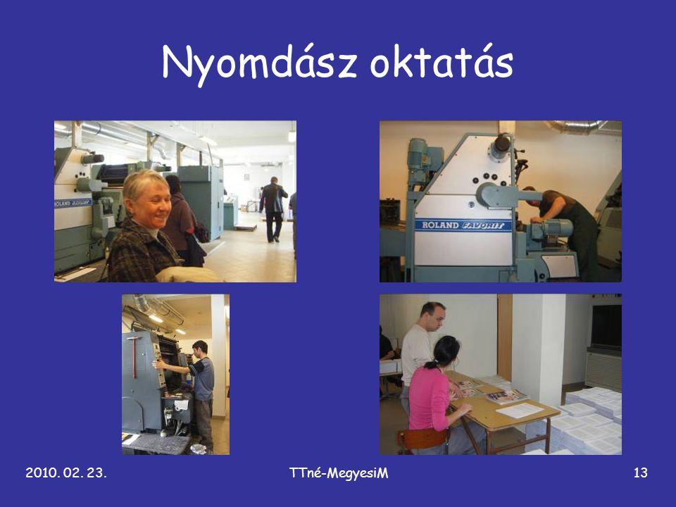 Nyomdász oktatás 2010. 02. 23. TTné-MegyesiM