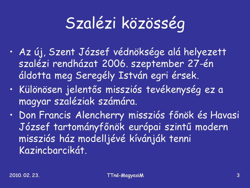Szalézi közösség Az új, Szent József védnöksége alá helyezett szalézi rendházat 2006. szeptember 27-én áldotta meg Seregély István egri érsek.