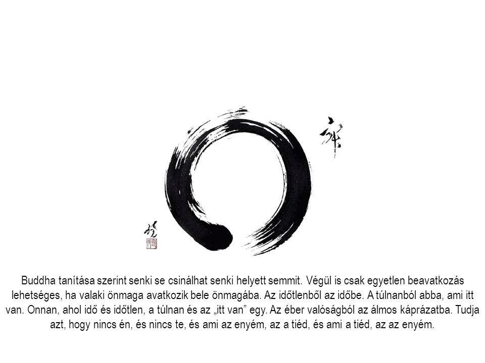 Buddha tanítása szerint senki se csinálhat senki helyett semmit