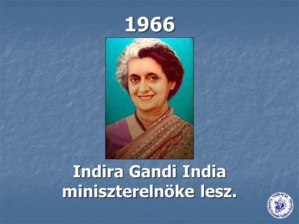 Indira Gandi India miniszterelnöke lesz.