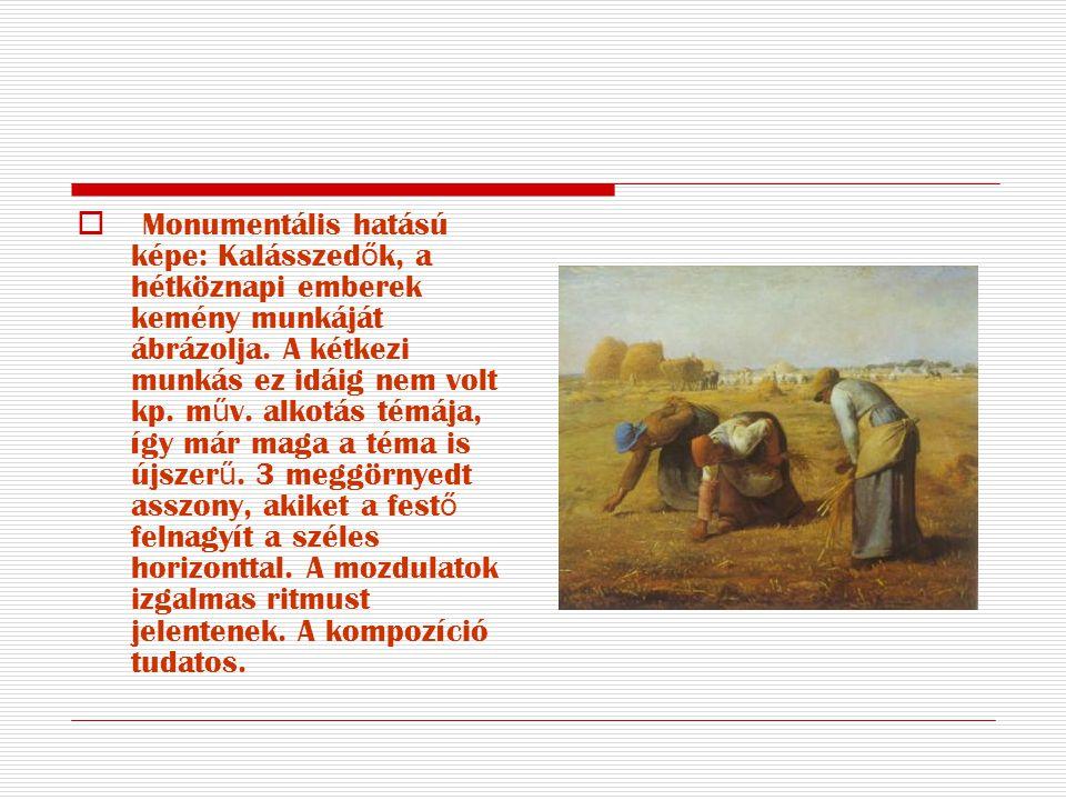 Monumentális hatású képe: Kalásszedők, a hétköznapi emberek kemény munkáját ábrázolja.