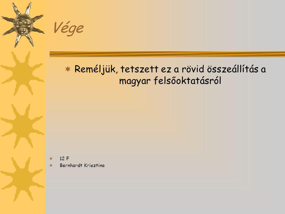 Reméljük, tetszett ez a rövid összeállítás a magyar felsőoktatásról