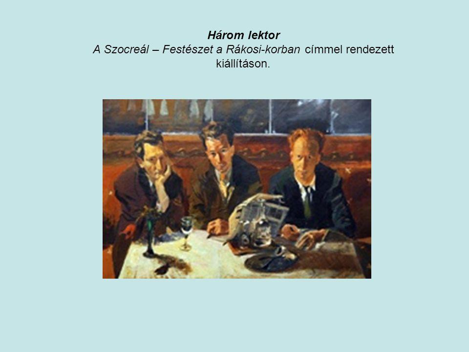 A Szocreál – Festészet a Rákosi-korban címmel rendezett kiállításon.