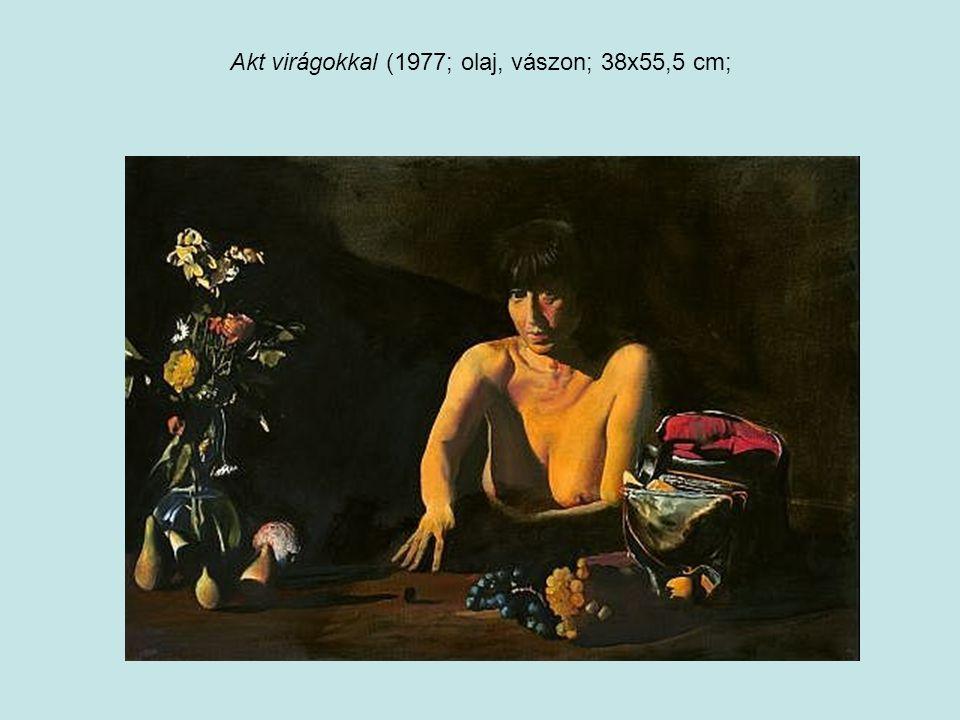 Akt virágokkal (1977; olaj, vászon; 38x55,5 cm;