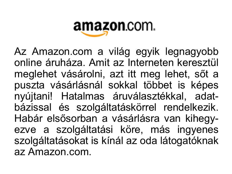 Az Amazon. com a világ egyik legnagyobb online áruháza