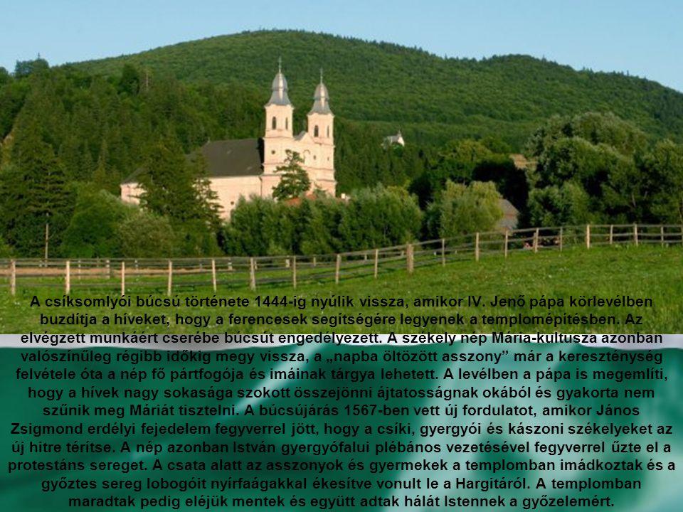 A csíksomlyói búcsú története 1444-ig nyúlik vissza, amikor IV
