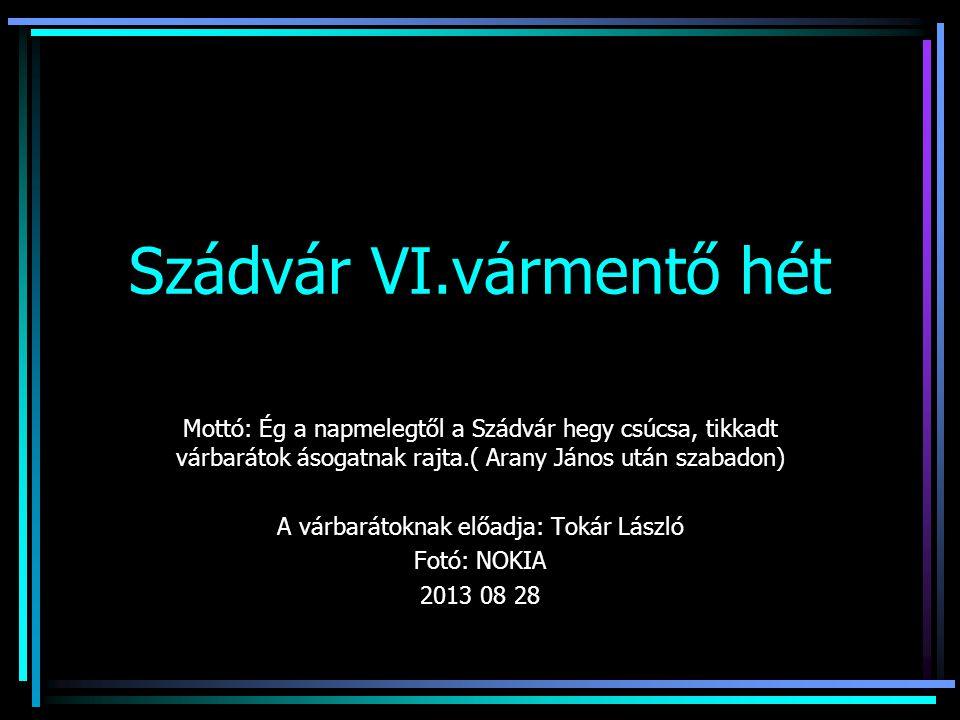 Szádvár VI.vármentő hét