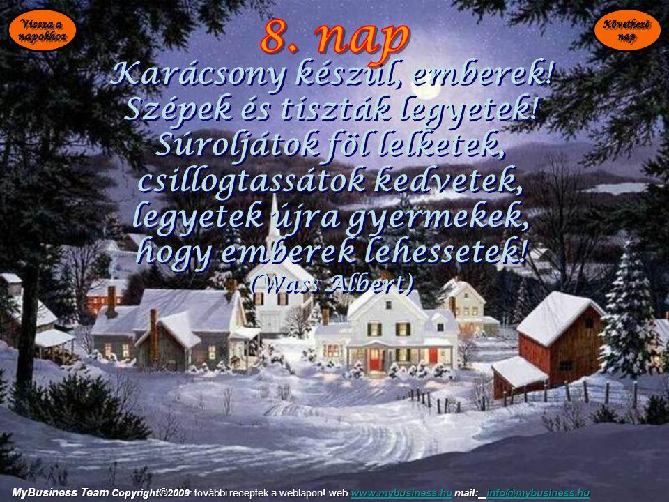 8. nap Karácsony készül, emberek! Szépek és tiszták legyetek!