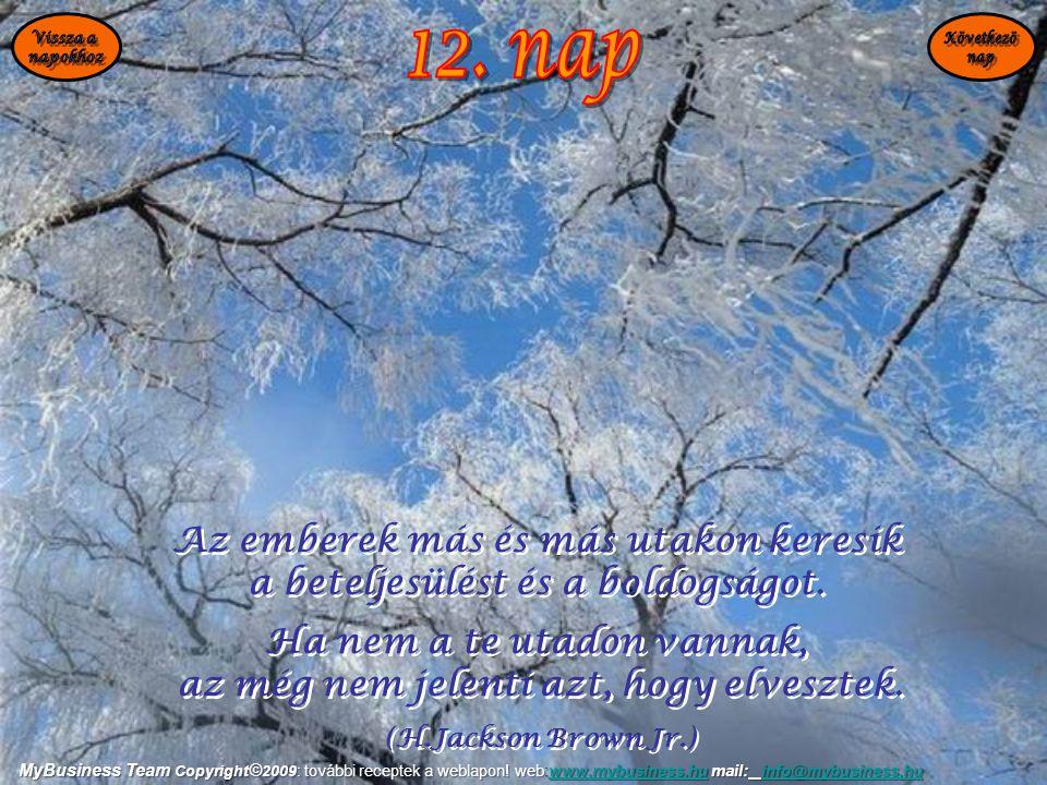 12. nap Az emberek más és más utakon keresik