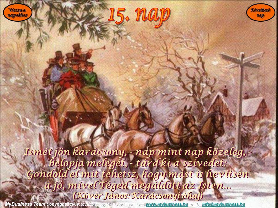 15. nap Ismét jön karácsony, - nap mint nap közeleg, -