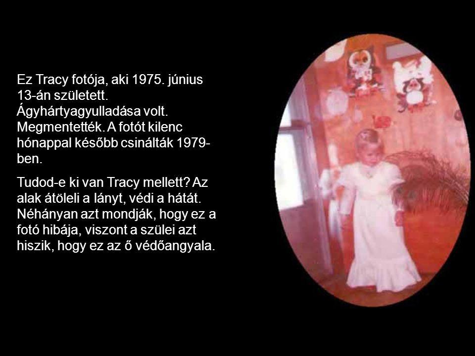 Ez Tracy fotója, aki 1975. június 13-án született