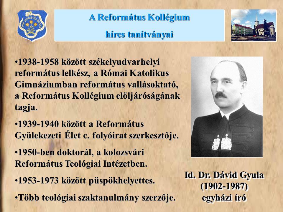 A Református Kollégium Id. Dr. Dávid Gyula (1902-1987) egyházi író